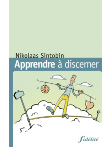 Nikolaas Sintobin, Apprendre à discerne, Fidélité, 2021