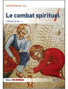 Léo SCHERER s.j., Le combat spirituel, Vie Chrétienne, Paris, 2013